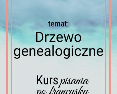 Drzewo genealogiczne [Kurs pisania pofrancusku]